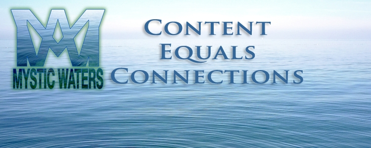 Mystic Waters Media | Content Equals Connections
